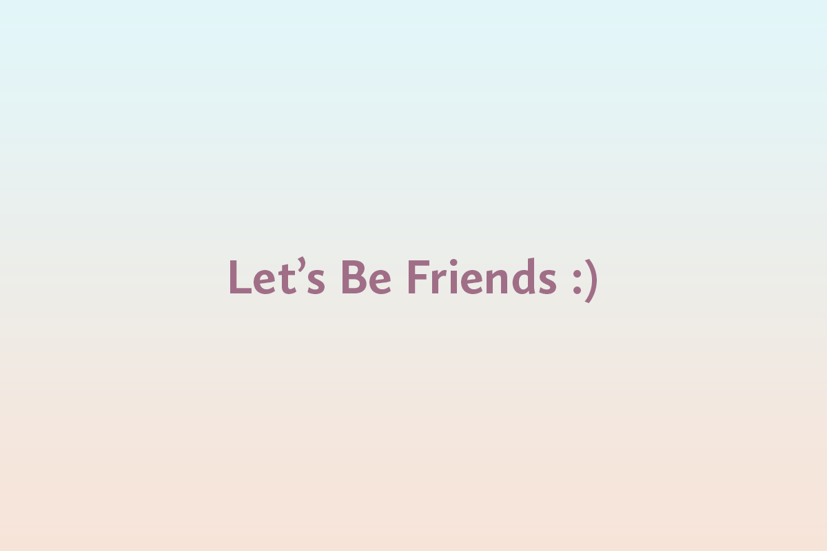Let's Be Friends